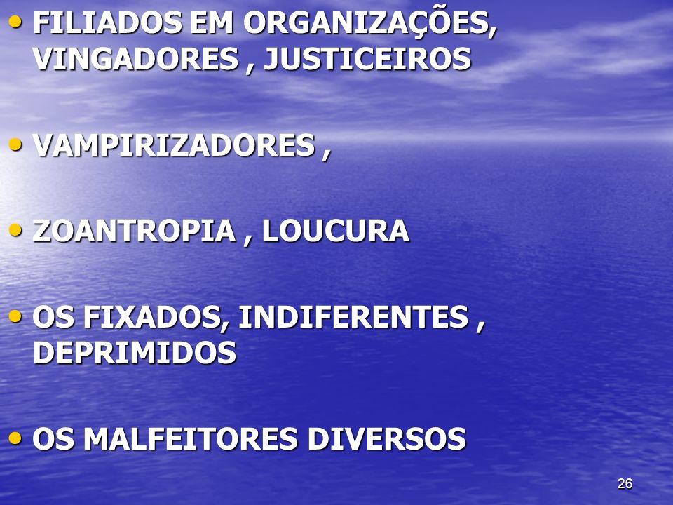 26 FILIADOS EM ORGANIZAÇÕES, VINGADORES, JUSTICEIROS FILIADOS EM ORGANIZAÇÕES, VINGADORES, JUSTICEIROS VAMPIRIZADORES, VAMPIRIZADORES, ZOANTROPIA, LOU