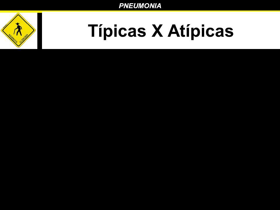 PNEUMONIA Típicas X Atípicas