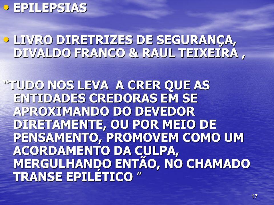 17 EPILEPSIAS EPILEPSIAS LIVRO DIRETRIZES DE SEGURANÇA, DIVALDO FRANCO & RAUL TEIXEIRA, LIVRO DIRETRIZES DE SEGURANÇA, DIVALDO FRANCO & RAUL TEIXEIRA,