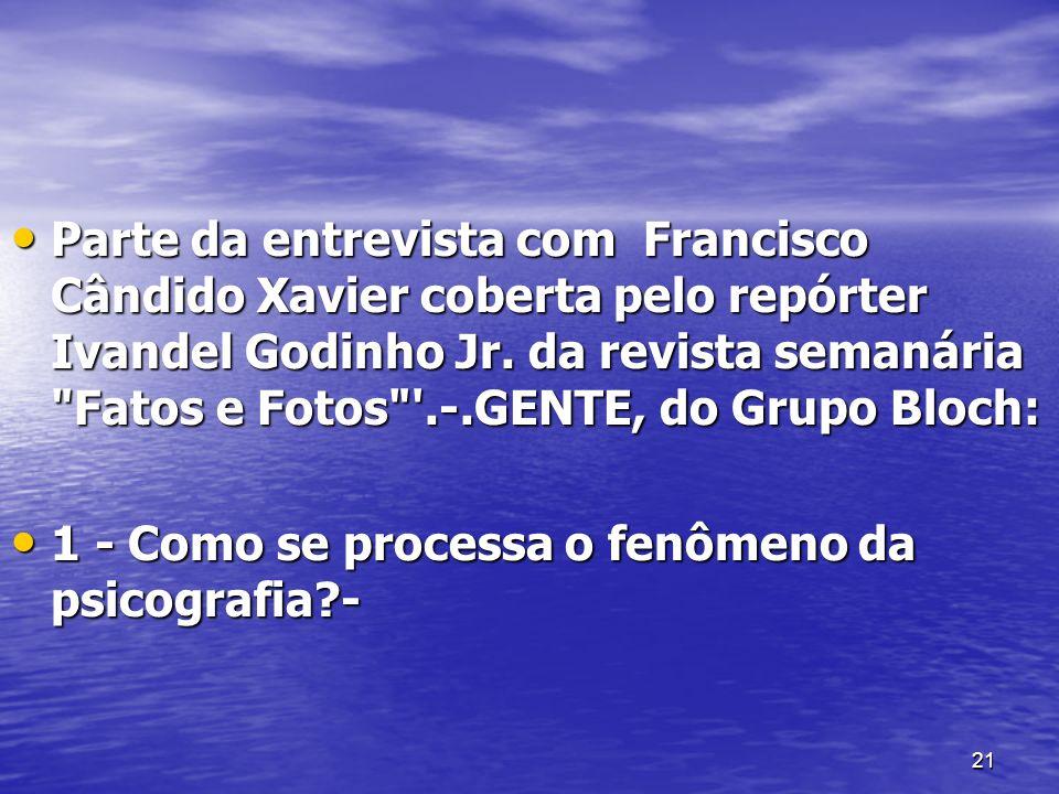 21 Parte da entrevista com Francisco Cândido Xavier coberta pelo repórter Ivandel Godinho Jr. da revista semanária