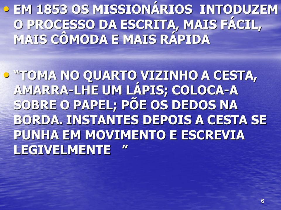 7 PRIMEIRA MANIFESTAÇÃO INTELIGENTE ATRAVÉS DE PANCADAS, SIM OU NÃO PRIMEIRA MANIFESTAÇÃO INTELIGENTE ATRAVÉS DE PANCADAS, SIM OU NÃO POSTERIORMENTE, RESPOSTAS COM AS LETRAS DO ALFABETO, NÚMERO DE PANCADAS CORRESPONDENDO A LETRA POSTERIORMENTE, RESPOSTAS COM AS LETRAS DO ALFABETO, NÚMERO DE PANCADAS CORRESPONDENDO A LETRA