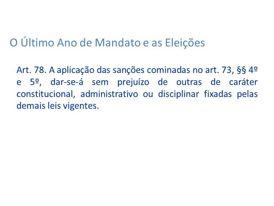 Art. 78. A aplicação das sanções cominadas no art.