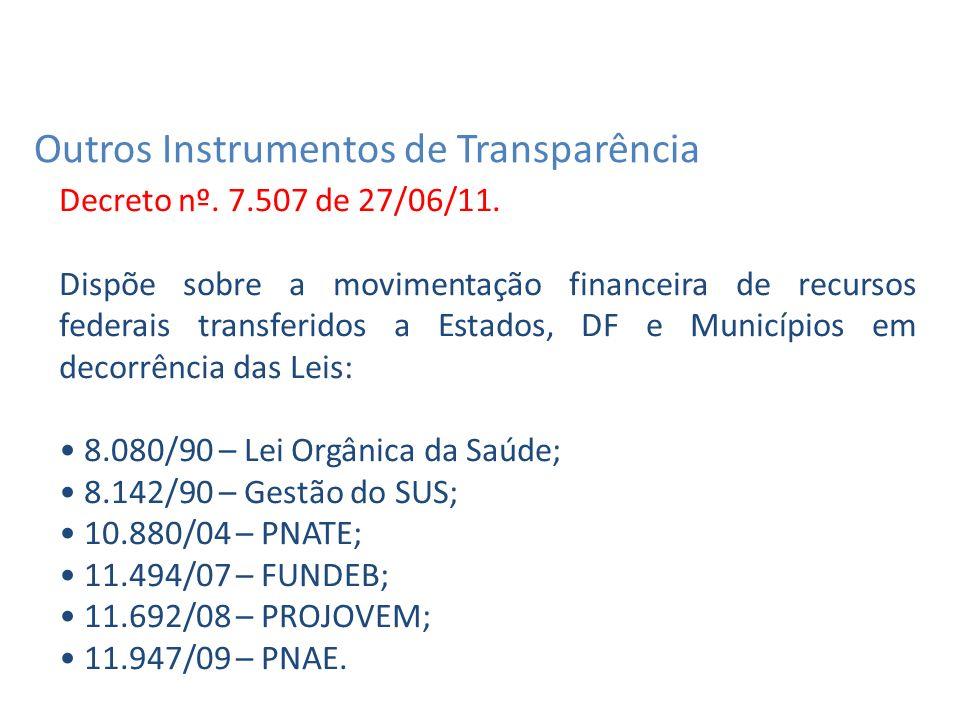 Decreto nº. 7.507 de 27/06/11.