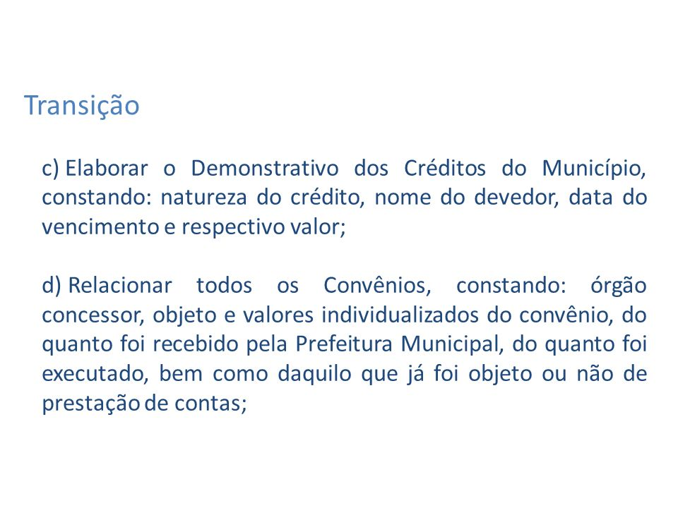 c) Elaborar o Demonstrativo dos Créditos do Município, constando: natureza do crédito, nome do devedor, data do vencimento e respectivo valor; d) Rela