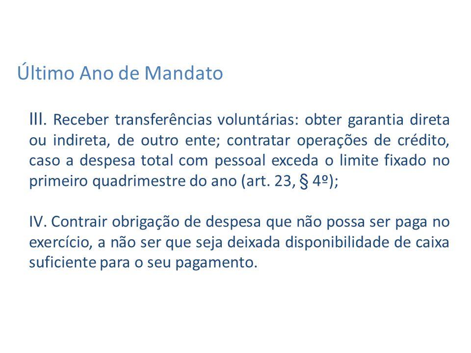 LEI 10.028/00 Assunção de obrigação no último ano do mandato ou legislatura.