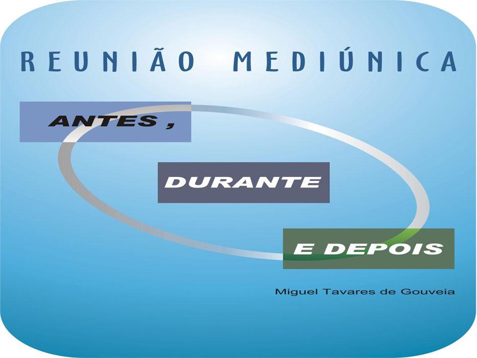 4 REUNIÃO MEDIÚNICA – ANTES, DURANTE E DEPOIS