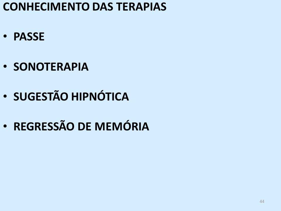 44 CONHECIMENTO DAS TERAPIAS PASSE SONOTERAPIA SUGESTÃO HIPNÓTICA REGRESSÃO DE MEMÓRIA