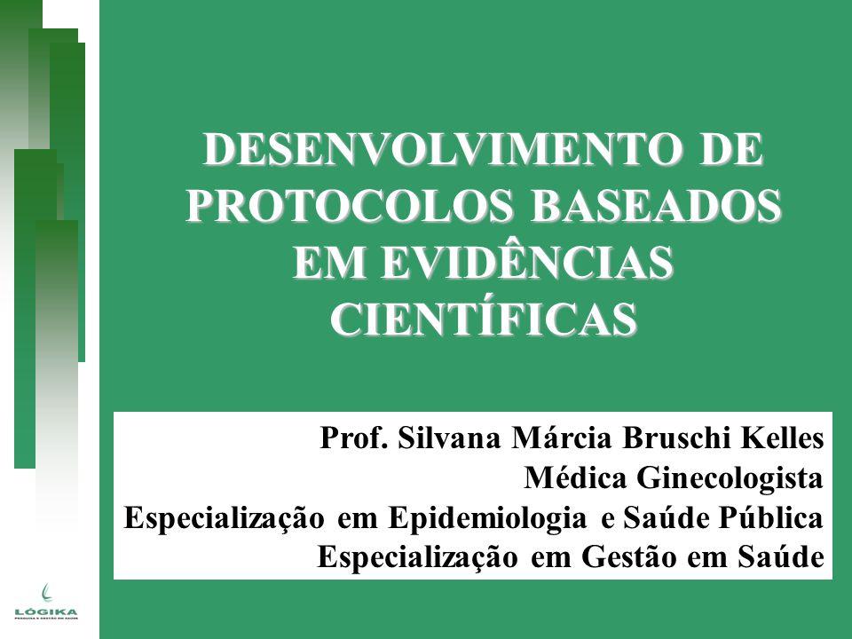 Prof. Silvana Márcia Bruschi Kelles Médica Ginecologista Especialização em Epidemiologia e Saúde Pública Especialização em Gestão em Saúde DESENVOLVIM