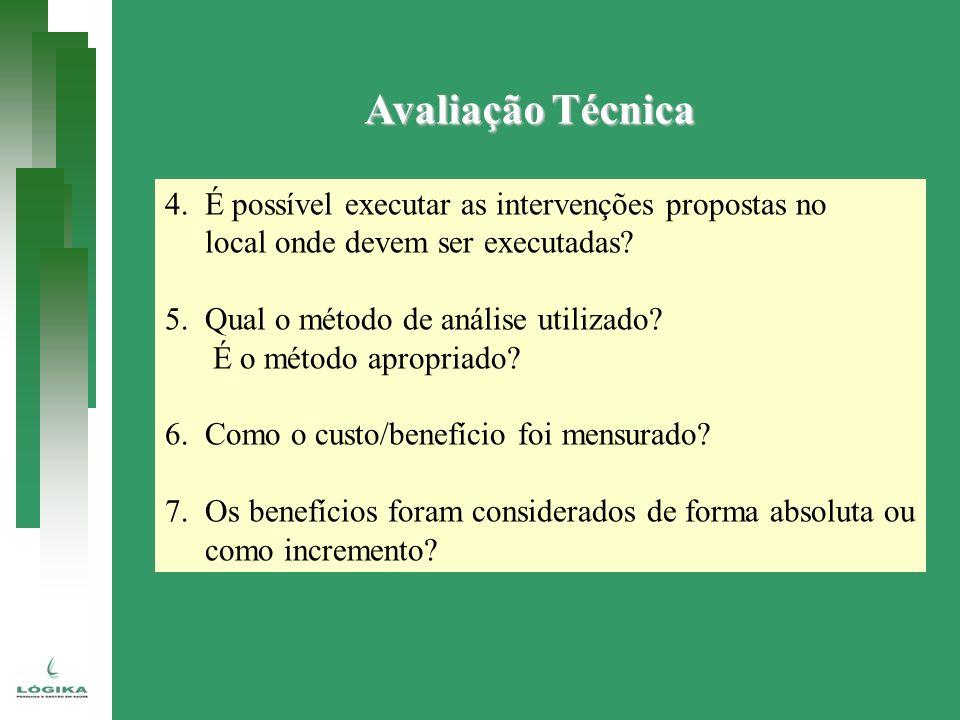 Avaliação Técnica 4. É possível executar as intervenções propostas no local onde devem ser executadas? 5. Qual o método de análise utilizado? É o méto