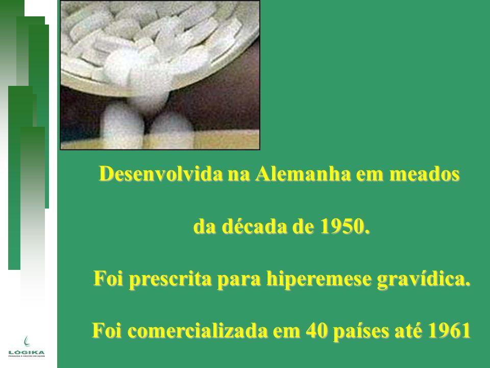 Desenvolvida na Alemanha em meados da década de 1950. Foi prescrita para hiperemese gravídica. Foi comercializada em 40 países até 1961