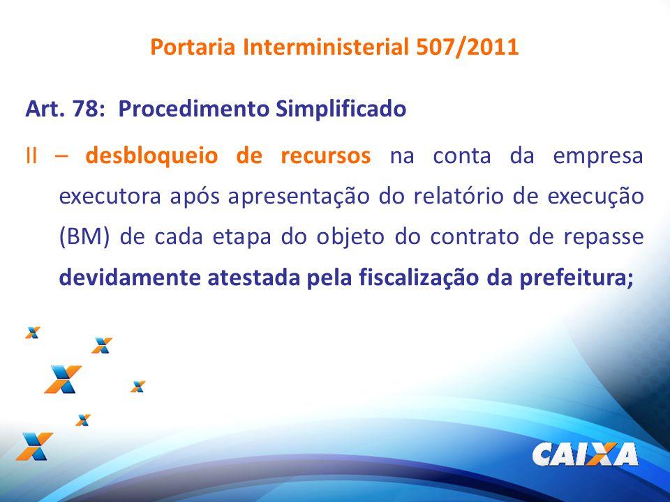 7 Art. 78: Procedimento Simplificado II – desbloqueio de recursos na conta da empresa executora após apresentação do relatório de execução (BM) de cad