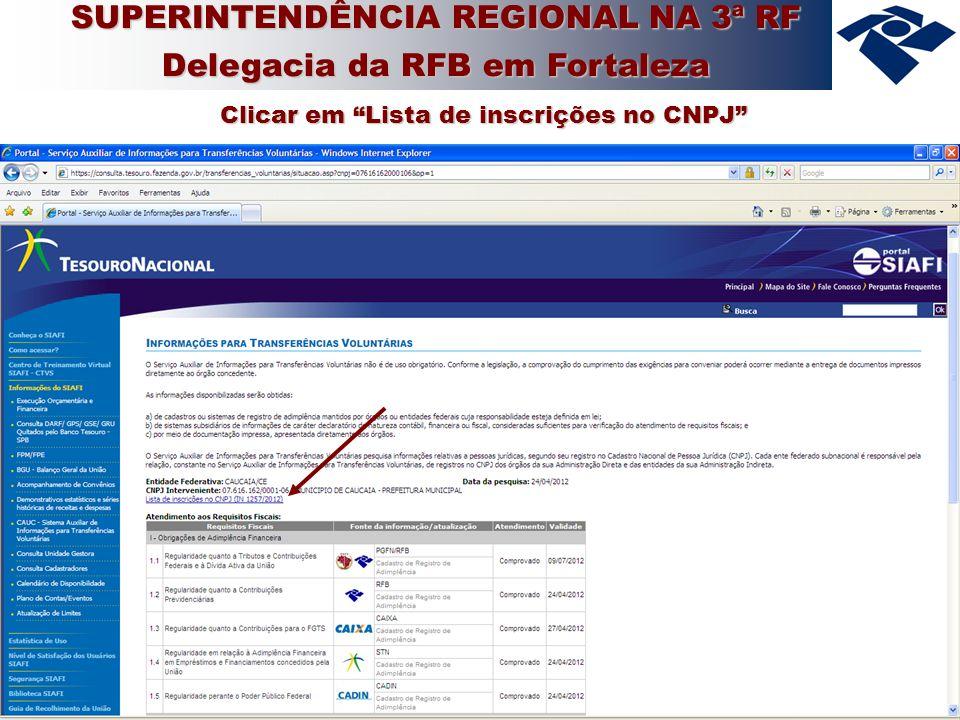 10 Clicar em Lista de inscrições no CNPJ SUPERINTENDÊNCIA REGIONAL NA 3ª RF Delegacia da RFB em Fortaleza