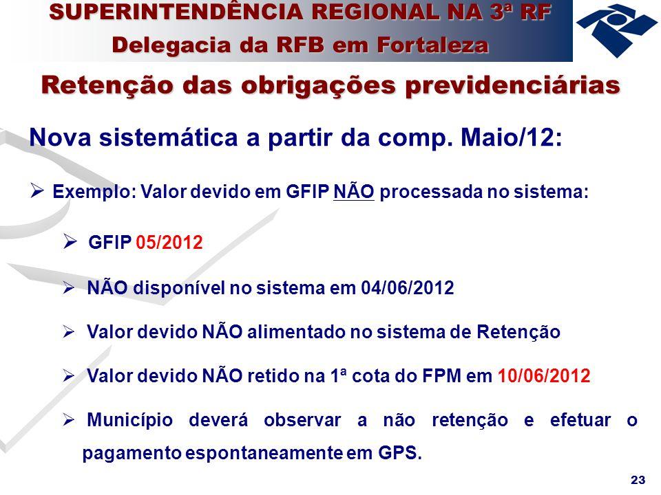 23 Nova sistemática a partir da comp. Maio/12: Exemplo: Valor devido em GFIP NÃO processada no sistema: GFIP 05/2012 NÃO disponível no sistema em 04/0