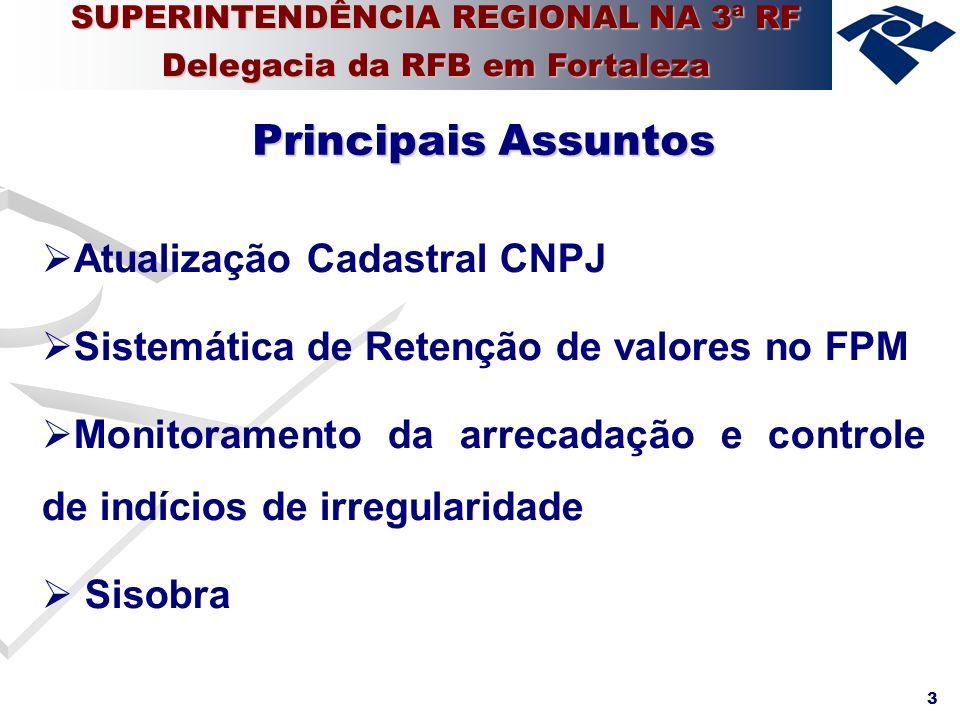 14 Situação a partir 1998 (Lei nº 9.639/1998): Possibilidade retenção Instituição GFIP Cobrança – Retenções FPM SUPERINTENDÊNCIA REGIONAL NA 3ª RF Delegacia da RFB em Fortaleza