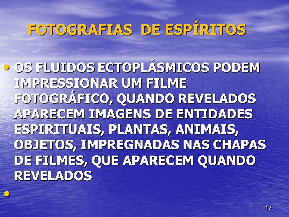 17 FOTOGRAFIAS DE ESPÍRITOS FOTOGRAFIAS DE ESPÍRITOS OS FLUIDOS ECTOPLÁSMICOS PODEM IMPRESSIONAR UM FILME FOTOGRÁFICO, QUANDO REVELADOS APARECEM IMAGE