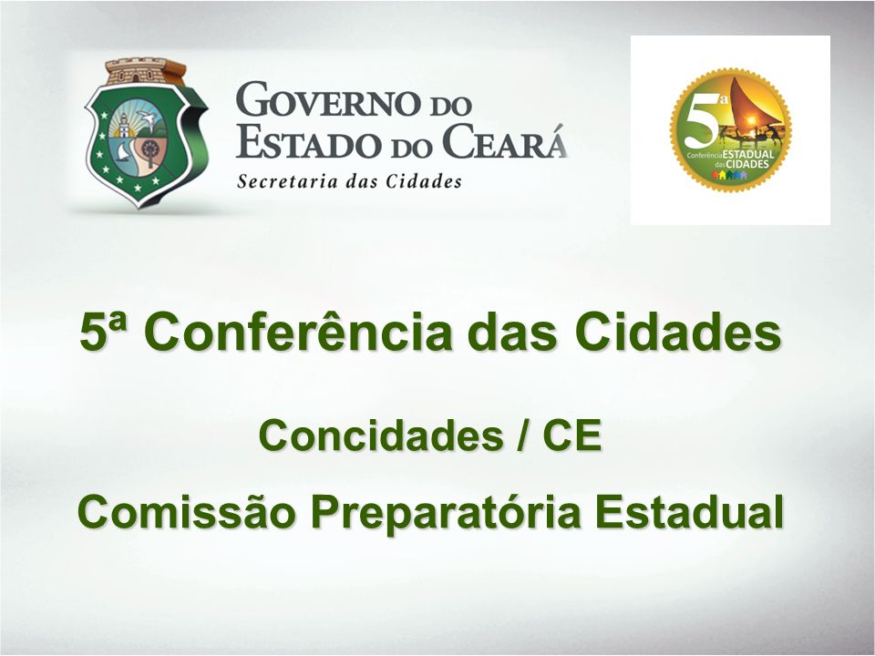 5ª Conferência das Cidades Concidades / CE Comissão Preparatória Estadual