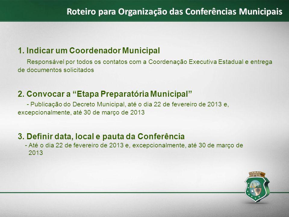 1. Indicar um Coordenador Municipal Responsável por todos os contatos com a Coordenação Executiva Estadual e entrega de documentos solicitados 2. Conv