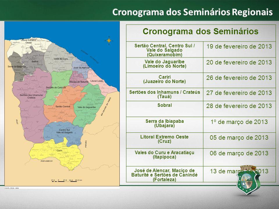 Cronograma dos Seminários Sertão Central, Centro Sul / Vale do Salgado (Quixeramobim) 19 de fevereiro de 2013 Vale do Jaguaribe (Limoeiro do Norte) 20