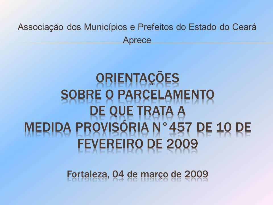 Medida Provisória No.457, de 10 de fevereiro de 2009 Do que trata: Altera os arts.