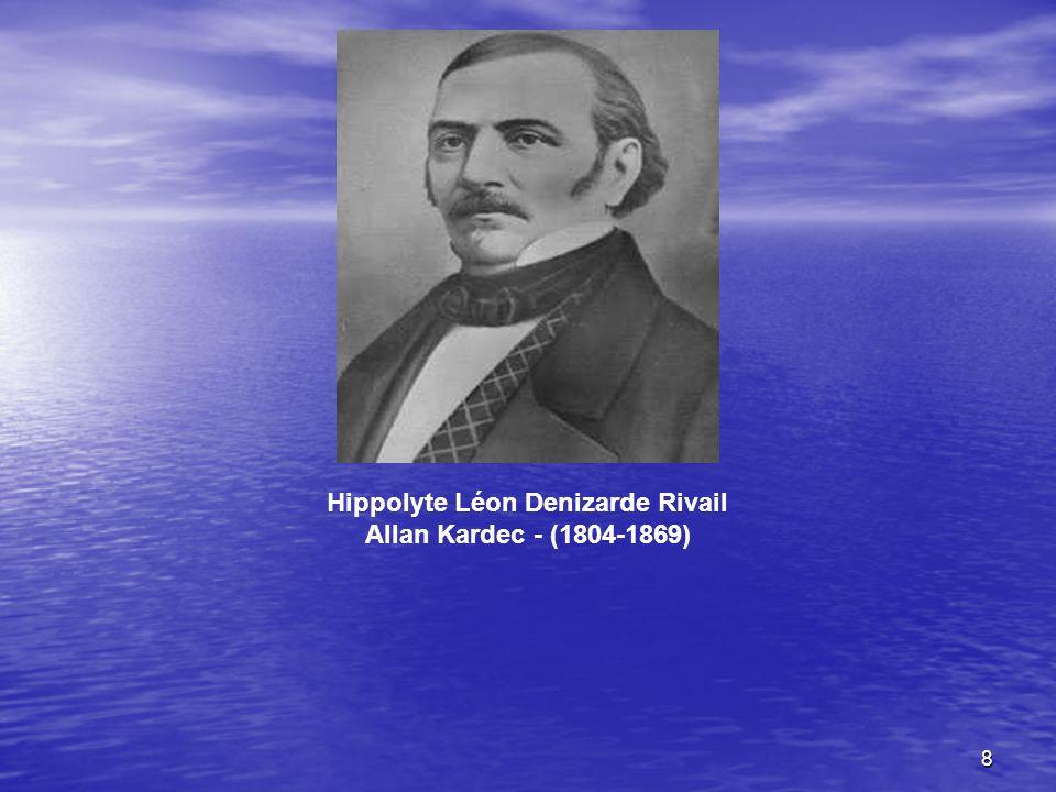 8 Hippolyte Léon Denizarde Rivail Allan Kardec - (1804-1869)
