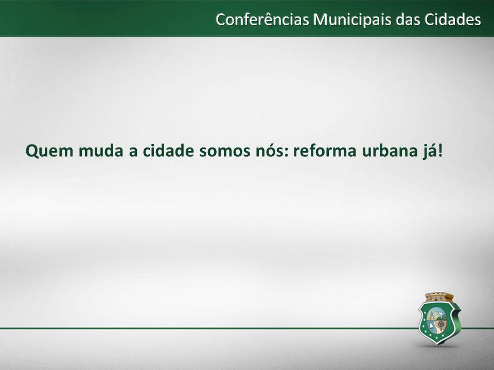 Quem muda a cidade somos nós: reforma urbana já!
