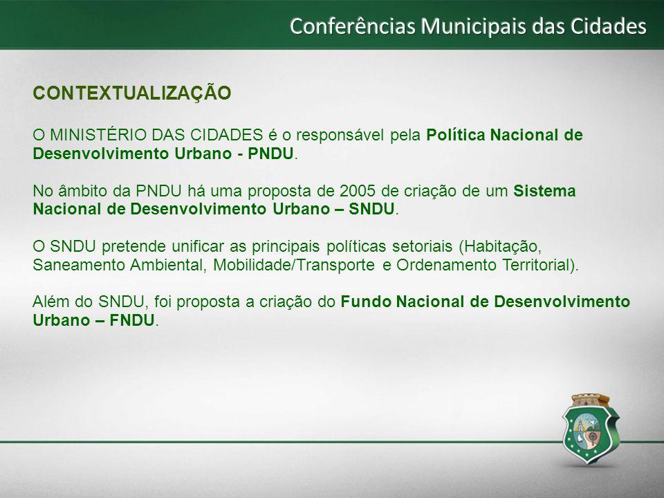 A realização das Conferências Municipais é uma exigência do Ministério das Cidades para que as cidades possam apresentar contribuições ao SNDU proposto, e possam eleger delegados para representar seu município na Conferência Estadual.