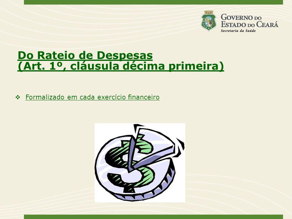 Do Rateio de Despesas (Art. 1º, cláusula décima primeira) Formalizado em cada exercício financeiro