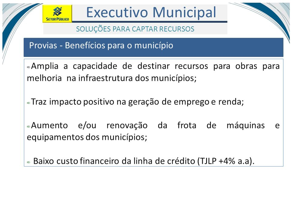Executivo Municipal Amplia a capacidade de destinar recursos para obras para melhoria na infraestrutura dos municípios; Traz impacto positivo na geraç