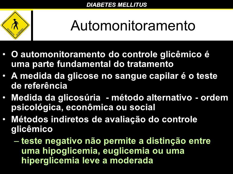 DIABETES MELLITUS Automonitoramento O automonitoramento do controle glicêmico é uma parte fundamental do tratamento A medida da glicose no sangue capi