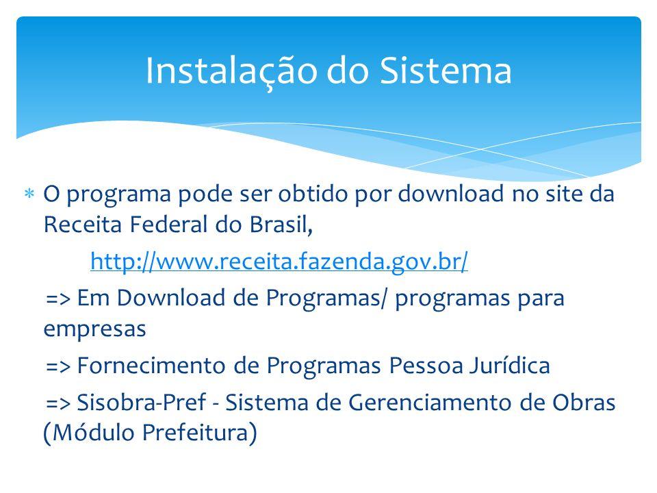 O programa pode ser obtido por download no site da Receita Federal do Brasil, http://www.receita.fazenda.gov.br/ => Em Download de Programas/ programa