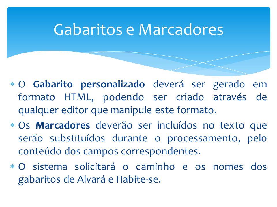 Gabaritos e Marcadores O Gabarito personalizado deverá ser gerado em formato HTML, podendo ser criado através de qualquer editor que manipule este for