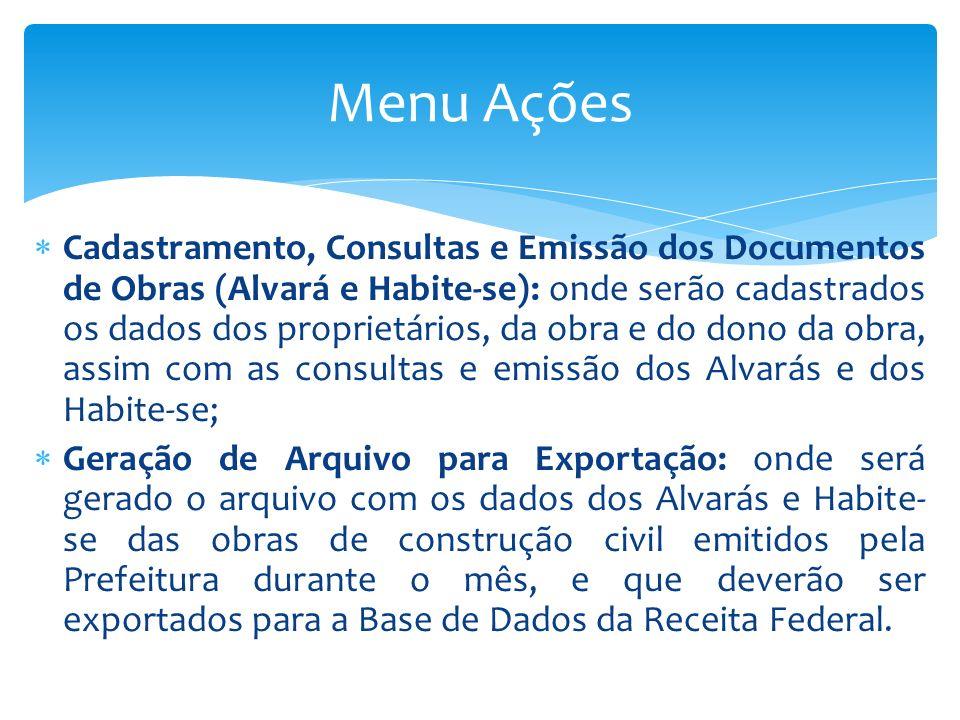 Cadastramento, Consultas e Emissão dos Documentos de Obras (Alvará e Habite-se): onde serão cadastrados os dados dos proprietários, da obra e do dono