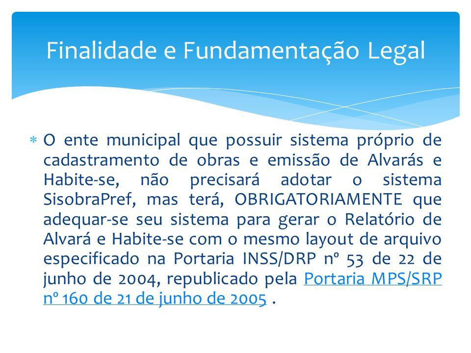 O ente municipal que possuir sistema próprio de cadastramento de obras e emissão de Alvarás e Habite-se, não precisará adotar o sistema SisobraPref, m