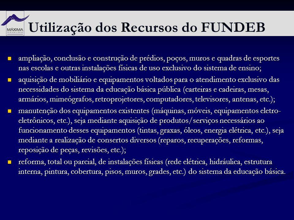 Utilização dos Recursos do FUNDEB ampliação, conclusão e construção de prédios, poços, muros e quadras de esportes nas escolas e outras instalações fí