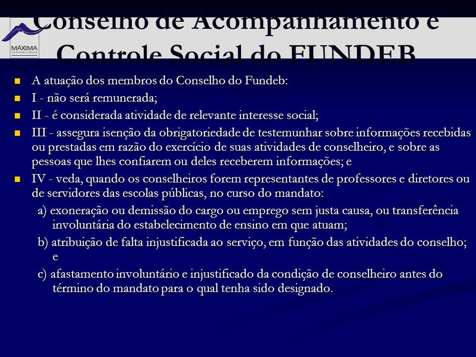 Conselho de Acompanhamento e Controle Social do FUNDEB A atuação dos membros do Conselho do Fundeb: A atuação dos membros do Conselho do Fundeb: I - n