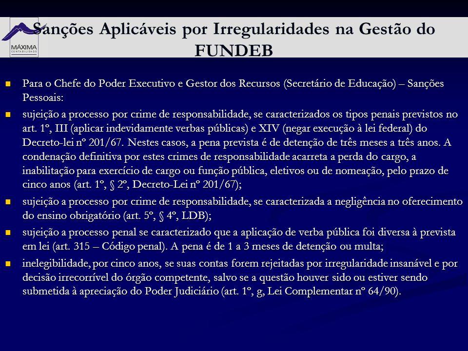 Sanções Aplicáveis por Irregularidades na Gestão do FUNDEB Para o Chefe do Poder Executivo e Gestor dos Recursos (Secretário de Educação) – Sanções Pe