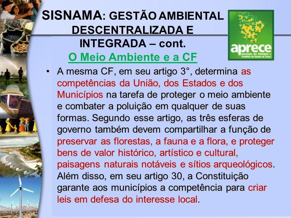 A mesma CF, em seu artigo 3°, determina as competências da União, dos Estados e dos Municípios na tarefa de proteger o meio ambiente e combater a polu