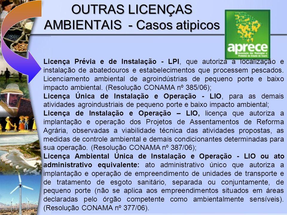 OUTRAS LICENÇAS AMBIENTAIS - Casos atipicos Licença Prévia e de Instalação - LPI, que autoriza a localização e instalação de abatedouros e estabelecim