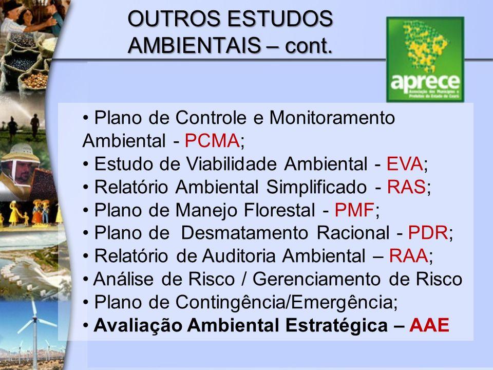 Plano de Controle e Monitoramento Ambiental - PCMA; Estudo de Viabilidade Ambiental - EVA; Relatório Ambiental Simplificado - RAS; Plano de Manejo Flo
