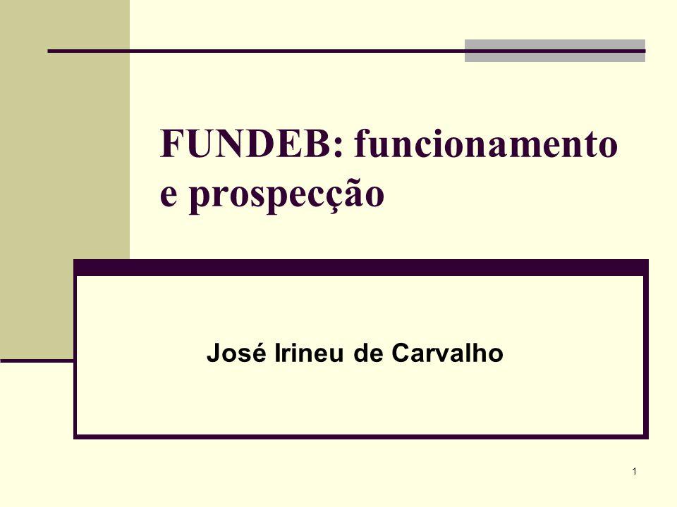 1 FUNDEB: funcionamento e prospecção José Irineu de Carvalho
