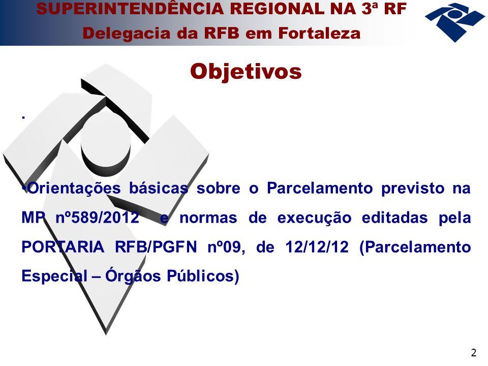 2. Orientações básicas sobre o Parcelamento previsto na MP nº589/2012 e normas de execução editadas pela PORTARIA RFB/PGFN nº09, de 12/12/12 (Parcelam