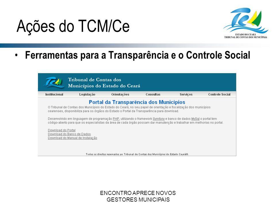 ENCONTRO APRECE NOVOS GESTORES MUNICIPAIS Ferramentas para a Transparência e o Controle Social Ações do TCM/Ce