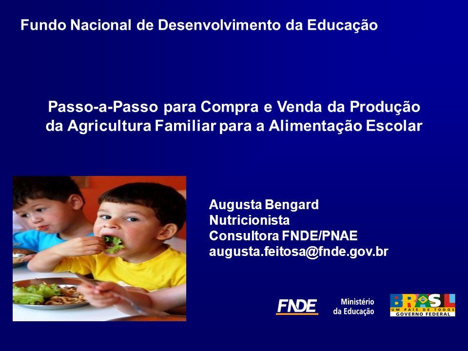 Passo-a-Passo para Compra e Venda da Produção da Agricultura Familiar para a Alimentação Escolar Fundo Nacional de Desenvolvimento da Educação Augusta
