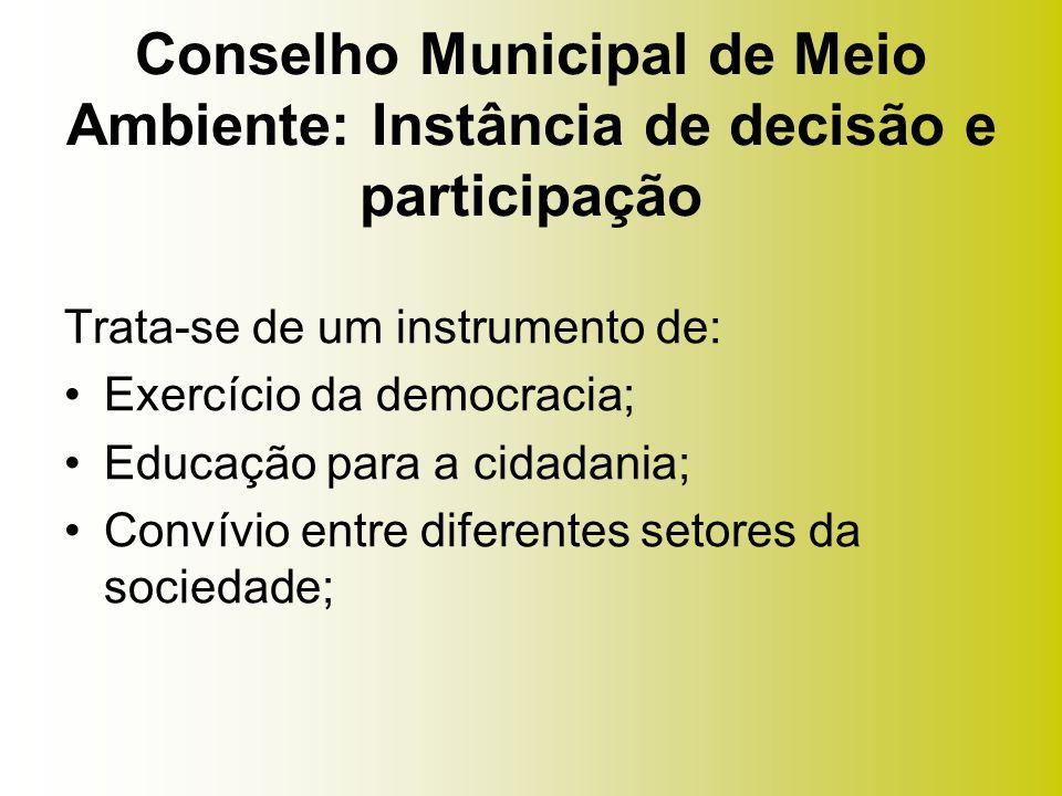 Trata-se de um instrumento de: Exercício da democracia; Educação para a cidadania; Convívio entre diferentes setores da sociedade;
