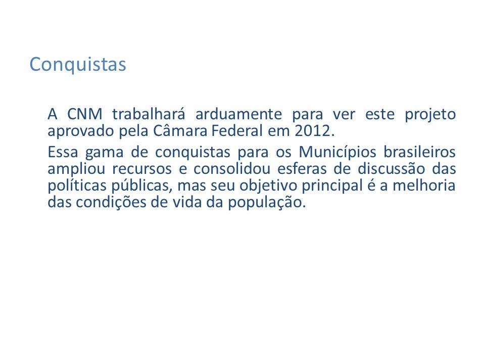 A CNM trabalhará arduamente para ver este projeto aprovado pela Câmara Federal em 2012.