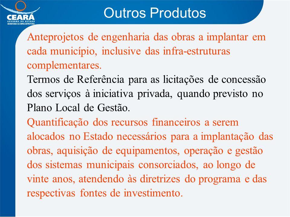 Outros Produtos Anteprojetos de engenharia das obras a implantar em cada município, inclusive das infra-estruturas complementares. Termos de Referênci