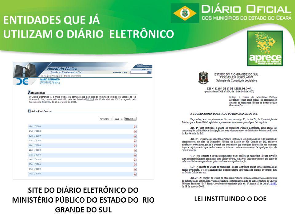 SITE DO DIÁRIO ELETRÔNICO DO MINISTÉRIO PÚBLICO DO ESTADO DO RIO GRANDE DO SUL LEI INSTITUINDO O DOE ENTIDADES QUE JÁ UTILIZAM O DIÁRIO ELETRÔNICO