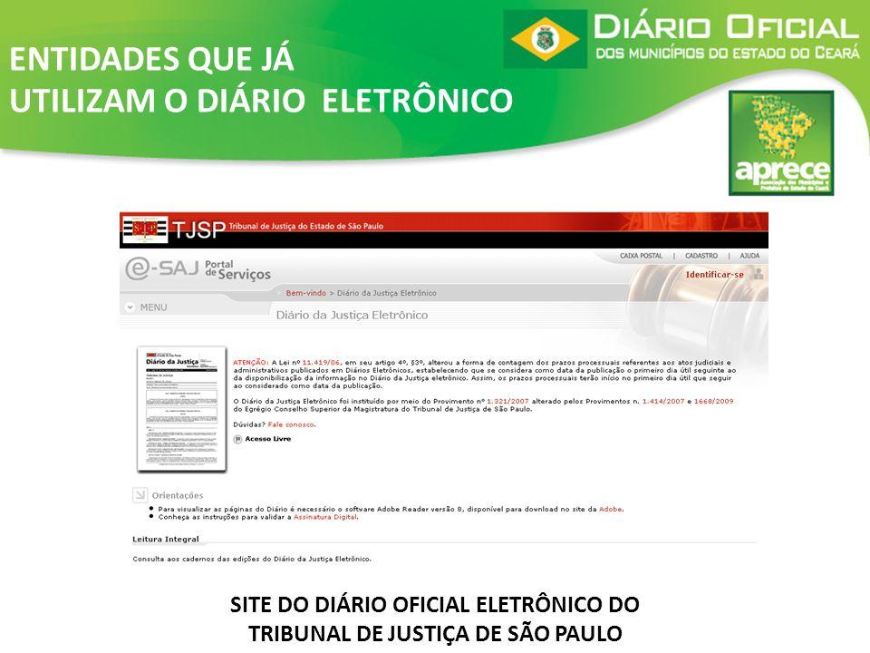 SITE DO DIÁRIO OFICIAL ELETRÔNICO DO TRIBUNAL DE JUSTIÇA DE SÃO PAULO ENTIDADES QUE JÁ UTILIZAM O DIÁRIO ELETRÔNICO