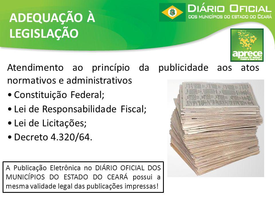 Atendimento ao princípio da publicidade aos atos normativos e administrativos Constituição Federal; Lei de Responsabilidade Fiscal; Lei de Licitações;