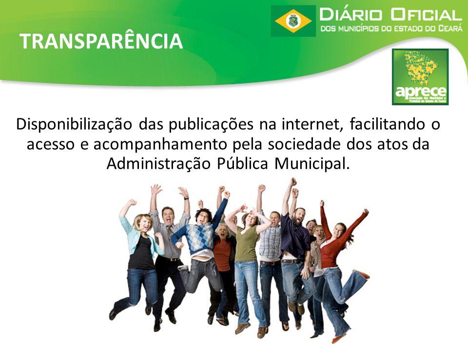 Disponibilização das publicações na internet, facilitando o acesso e acompanhamento pela sociedade dos atos da Administração Pública Municipal. TRANSP